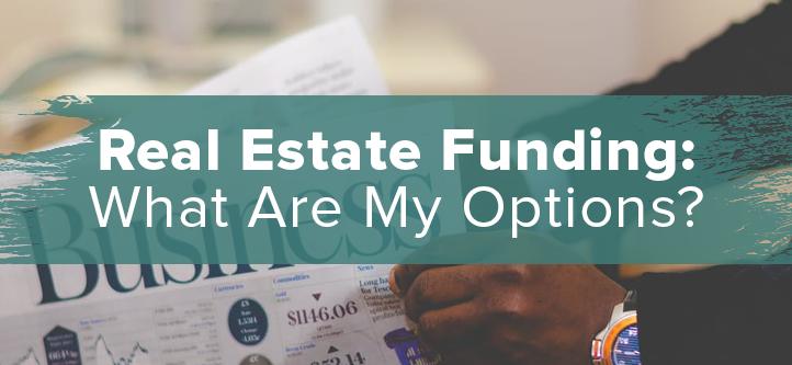 Real Estate Funding Options. Real Estate Investor Loans