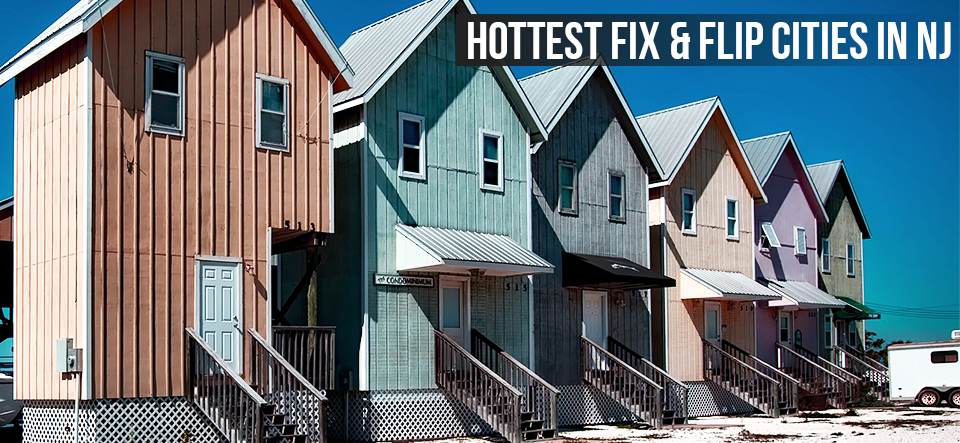 Best cities for fix and flips in New Jersey