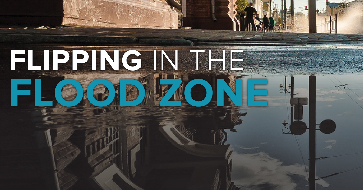 Fix and flips in flood zones
